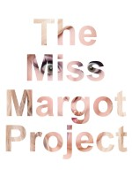 The Miss Margot Project